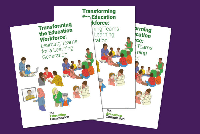 """Education Commission release """"Transforming the Education Workforce: Learning Teams for a Learning Generation"""" report"""
